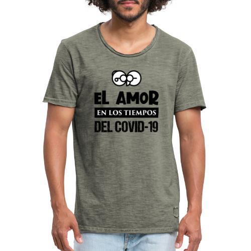 el amor en los tiempos del covid-19 - Camiseta vintage hombre