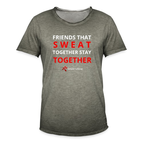 Friends that SWEAT together stay TOGETHER - Männer Vintage T-Shirt