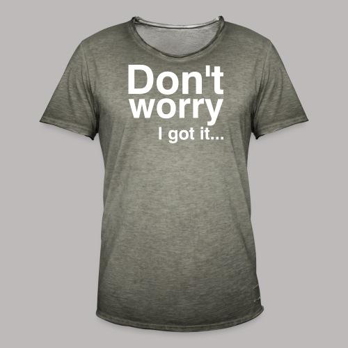 Don't worry - Männer Vintage T-Shirt