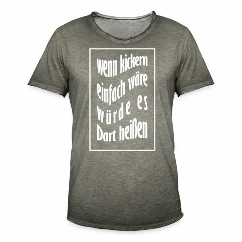 wenn kickern einfach waere weiss - Männer Vintage T-Shirt