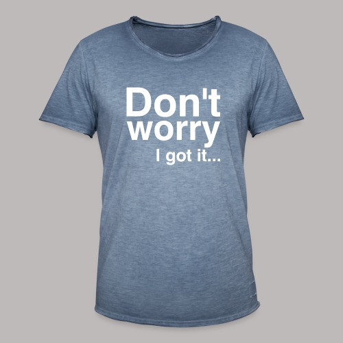Don't worry - Männer Vintage T-Shirt