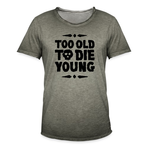 Too old to die young - skull - T-shirt vintage Homme