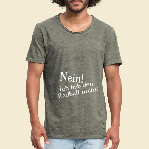 Radball   Nein - Männer Vintage T-Shirt
