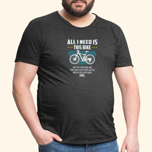 All I Need Is This Bike - Männer Vintage T-Shirt