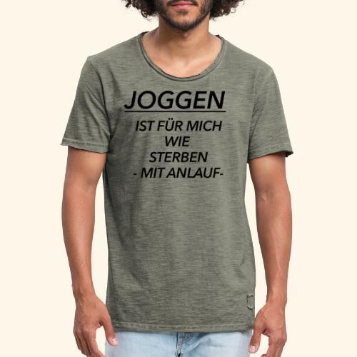 Joggen ist für mich wie Sterben mit Anlauf - Männer Vintage T-Shirt