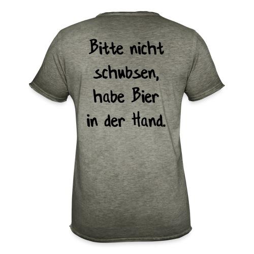 bitte nicht schubsen, habe Bier in der Hand - Männer Vintage T-Shirt