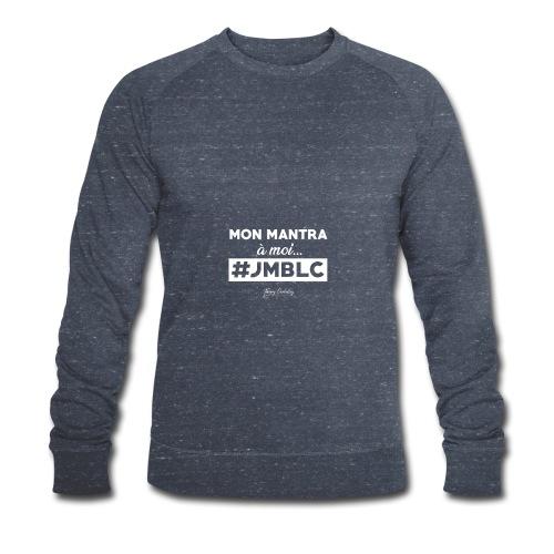 Mon mantra à moi c'est ... - Sweat-shirt bio Stanley & Stella Homme