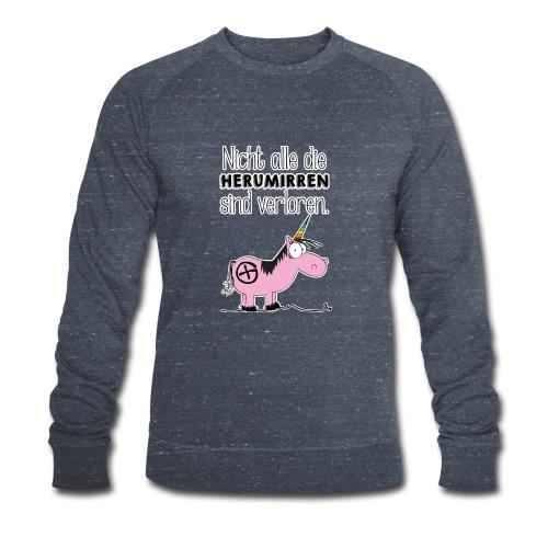 Nicht alle die Herumirren sind verloren... - Männer Bio-Sweatshirt von Stanley & Stella