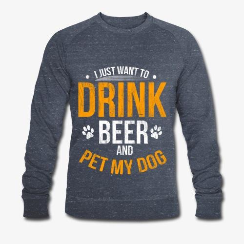 Drink Beer and Pet My Dog Beer Lover Gift Tshirt - Men's Organic Sweatshirt by Stanley & Stella
