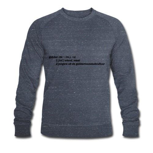 gabbers definitie - Mannen bio sweatshirt van Stanley & Stella
