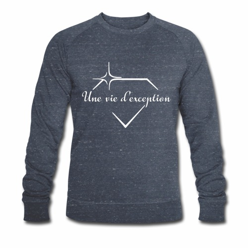 Une vie d'exception - Sweat-shirt bio Stanley & Stella Homme