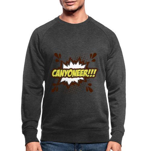 Canyoneer!!! - Männer Bio-Sweatshirt