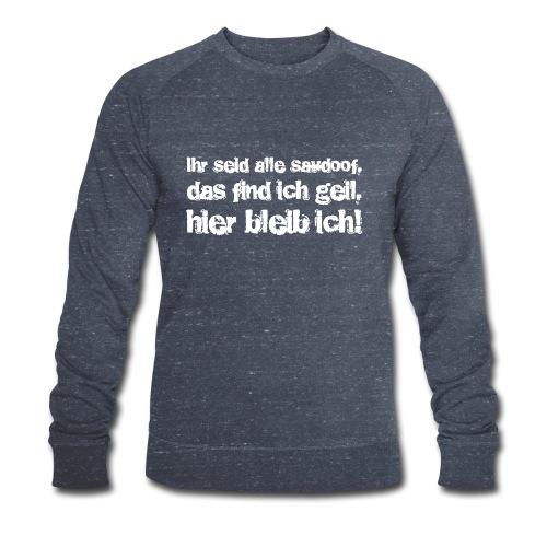 Saudoof ist geil. - Männer Bio-Sweatshirt von Stanley & Stella