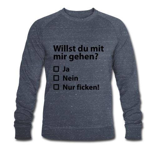 Willst du mit mir gehn? - Männer Bio-Sweatshirt von Stanley & Stella