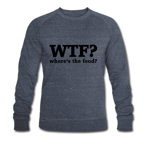 WTF - Where's the food? - Mannen bio sweatshirt van Stanley & Stella