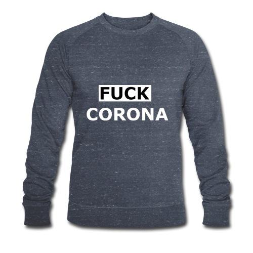 FUCK CORONA - Männer Bio-Sweatshirt von Stanley & Stella