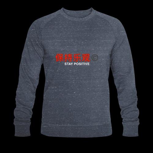 Stay Positive - Men's Organic Sweatshirt
