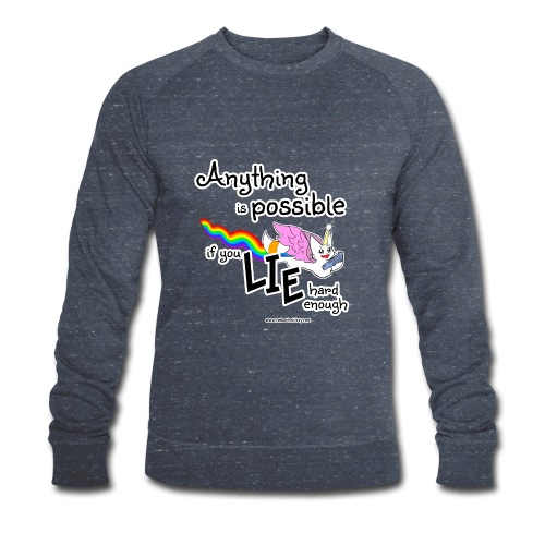 Anything Is Possible if you lie hard enough - Men's Organic Sweatshirt