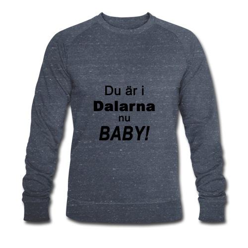 Du är i dalarna nu baby! - Ekologisk sweatshirt herr från Stanley & Stella