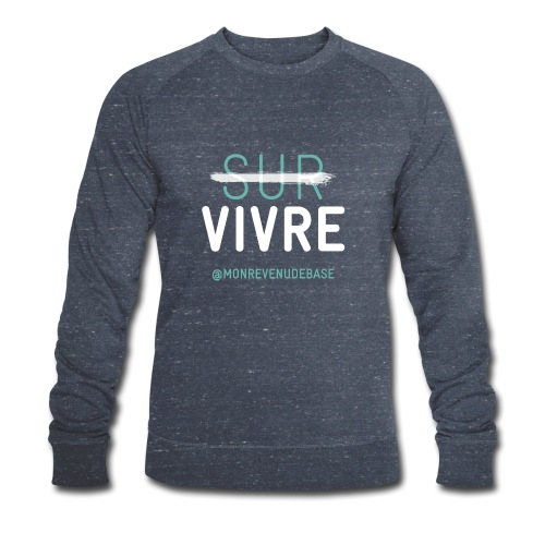 Vivre plutôt que survive - Sweat-shirt bio