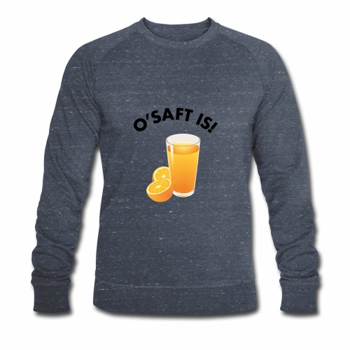 O'Saft is! - Männer Bio-Sweatshirt von Stanley & Stella