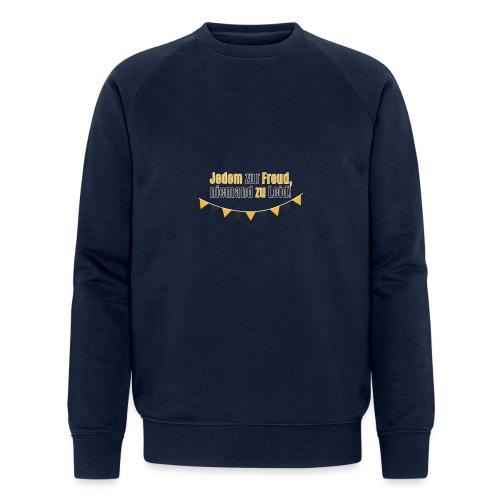 Jedem zur Freud, niemand zu Leid! - Männer Bio-Sweatshirt von Stanley & Stella