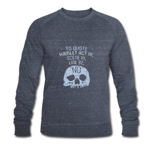 Hamlet von Shakespeare - NEIN - Männer Bio-Sweatshirt von Stanley & Stella