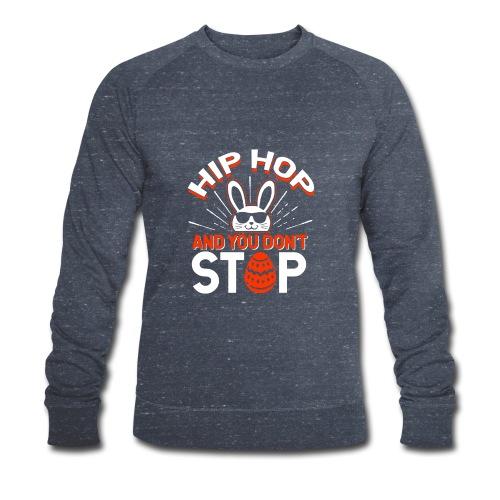 Hip Hop and You Don t Stop - Ostern - Männer Bio-Sweatshirt von Stanley & Stella