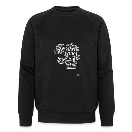 Le juste vivra par la foi - Sweat-shirt bio Stanley & Stella Homme