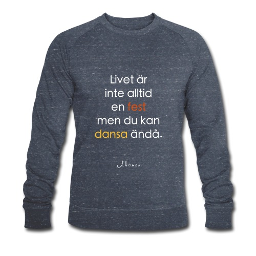 Life is not always a party (text) - Men's Organic Sweatshirt by Stanley & Stella