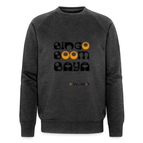 Bingoboombaya - Männer Bio-Sweatshirt