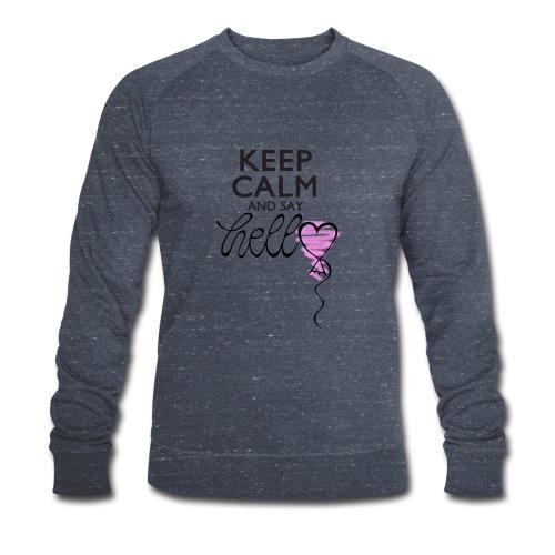 Keep calm and say hello - Männer Bio-Sweatshirt von Stanley & Stella