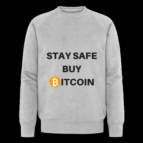 stay safe buy bitcoin - Männer Bio-Sweatshirt von Stanley & Stella