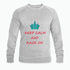 KEEP CALM AND RAGE ON - Men's Organic Sweatshirt by Stanley & Stella