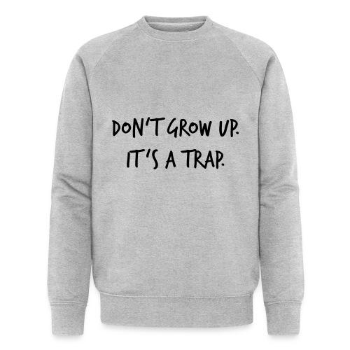 Don't grow up… Handschrift Stil - Farbe wählbar - Männer Bio-Sweatshirt von Stanley & Stella