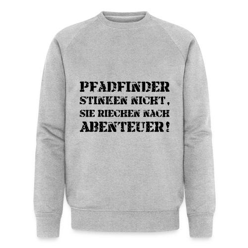 Pfadfinder stinken nicht… - Farbe frei wählbar - Männer Bio-Sweatshirt von Stanley & Stella
