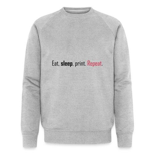 Eat, sleep, print. Repeat. - Men's Organic Sweatshirt by Stanley & Stella