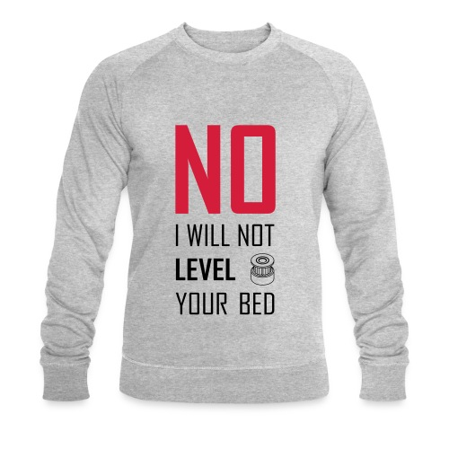 No I will not level your bed (vertical) - Men's Organic Sweatshirt by Stanley & Stella