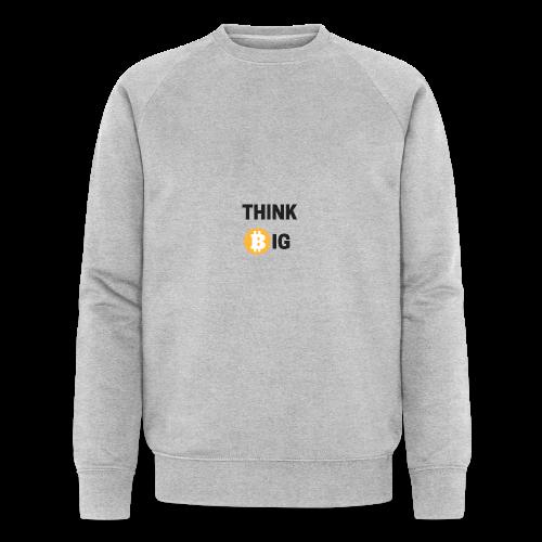 Think Big - Männer Bio-Sweatshirt von Stanley & Stella