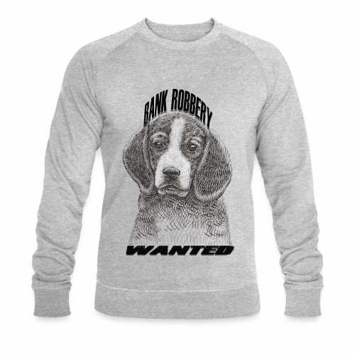 funny bank robbery wanted dog - Men's Organic Sweatshirt by Stanley & Stella