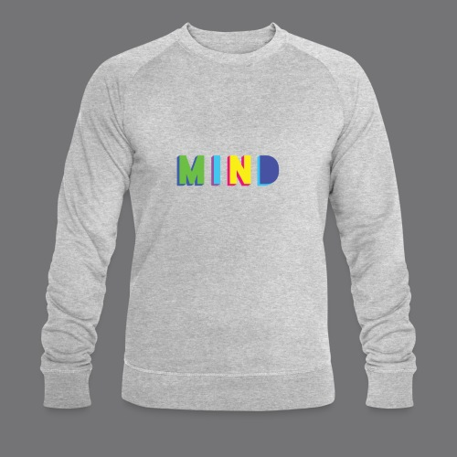 MIND Tee Shirts - Men's Organic Sweatshirt by Stanley & Stella