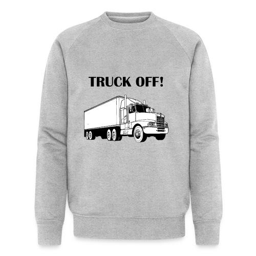 Truck off! - Men's Organic Sweatshirt by Stanley & Stella