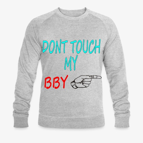 DONT TOUCH MY BBY - Sudadera ecológica hombre