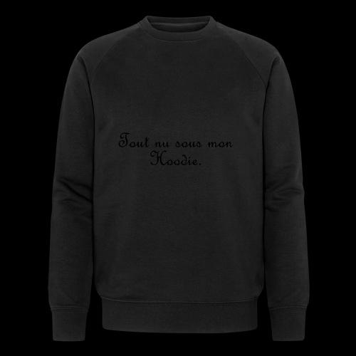 Tout nu sous mon Hoodie - Sweat-shirt bio
