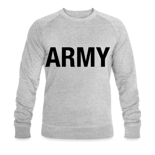 ARMY - Men's Organic Sweatshirt by Stanley & Stella