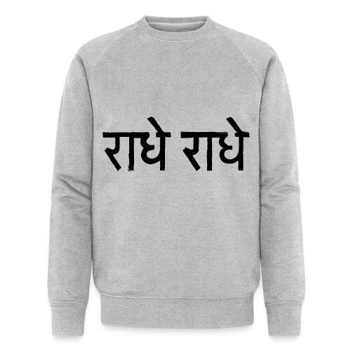 radhe radhe T - Men's Organic Sweatshirt by Stanley & Stella