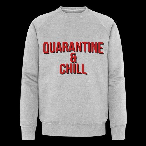 Quarantine & Chill Corona Virus COVID-19 - Männer Bio-Sweatshirt von Stanley & Stella