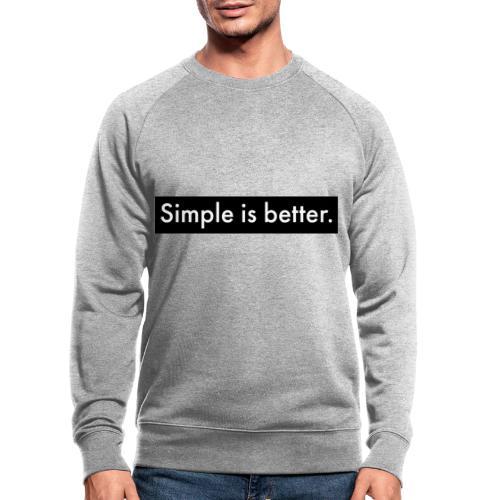 Simple Is Better - Men's Organic Sweatshirt by Stanley & Stella