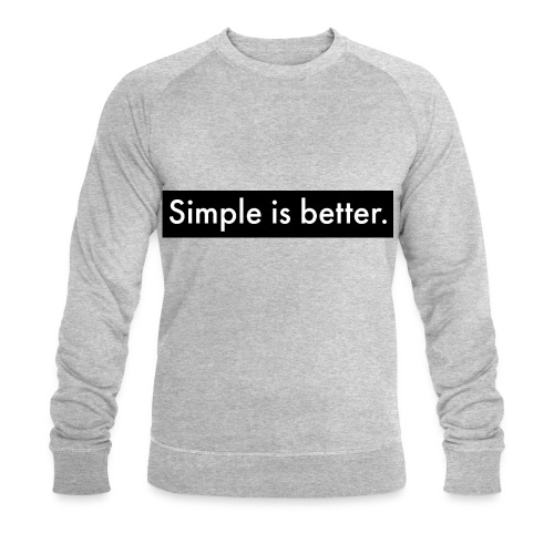 Simple Is Better - Men's Organic Sweatshirt by Stanley & Stella