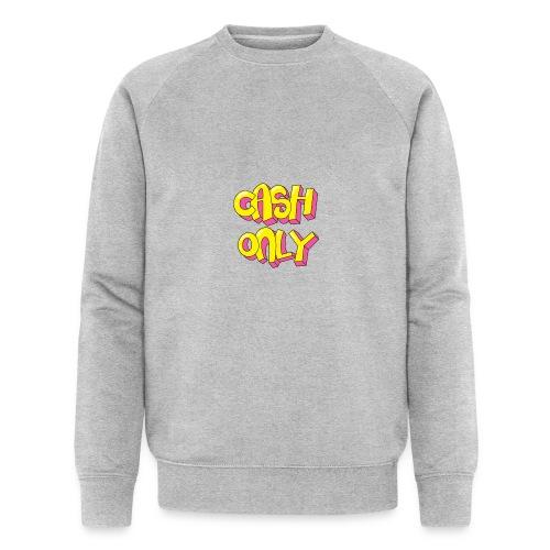 Cash only - Mannen bio sweatshirt van Stanley & Stella
